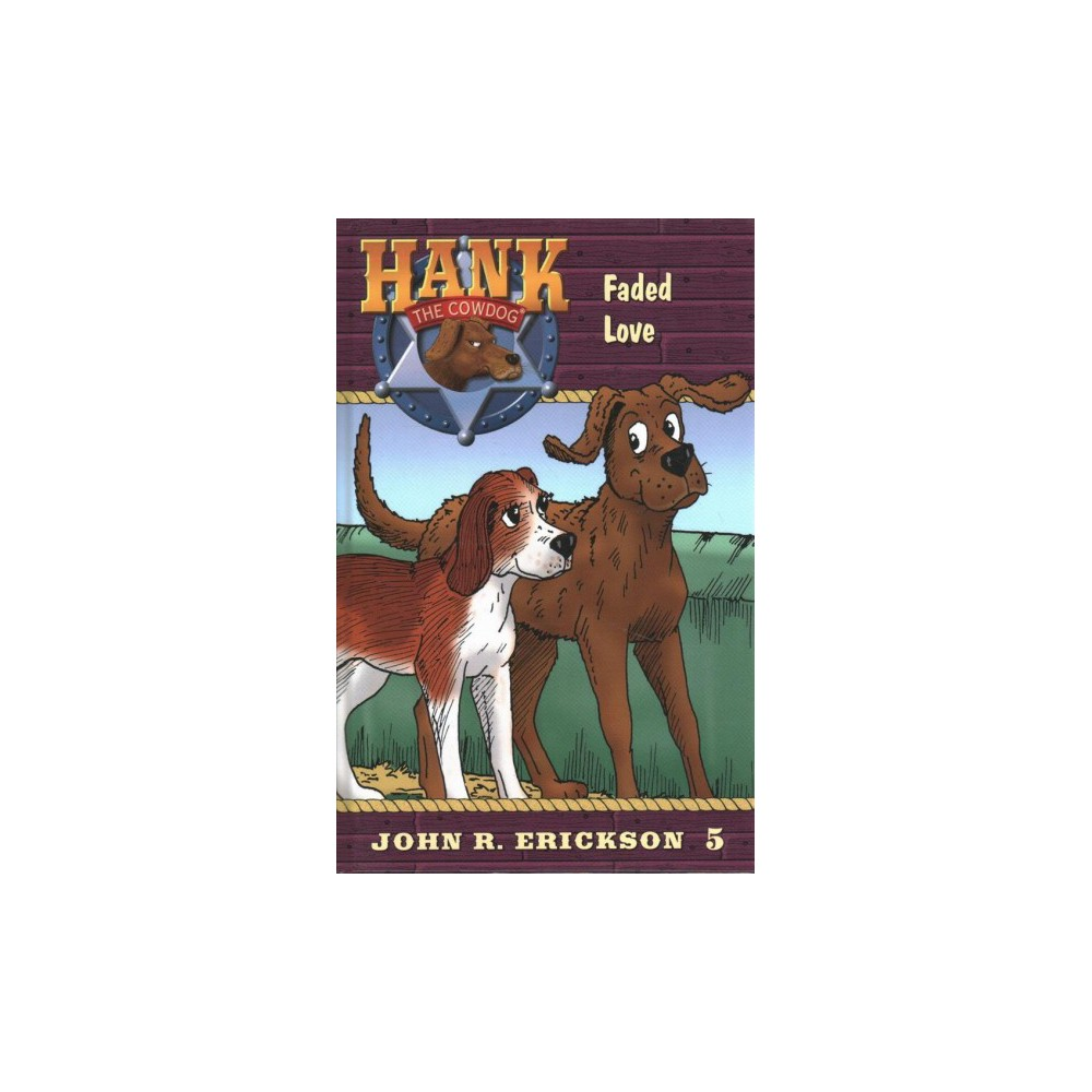 Faded Love - (Hank the Cowdog) by John R. Erickson (Hardcover)