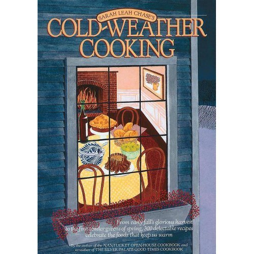 Cold-Weather Cooking - by Sarah Leah Chase (Paperback)