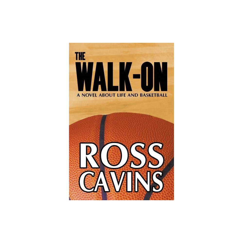 The Walk On By Ross Cavins Paperback