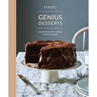 Food52 Genius Desserts - (Food52 Works)by Kristen Miglore (Hardcover)