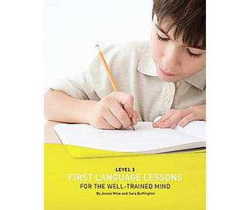 First Language Lessons for the Well-trained Mind, Level 3 (Paperback) (Jessie Wise & Sara Buffington) - image 1 of 1