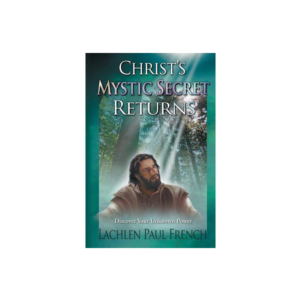 Christ S Mystic Secret Returns By Lachlen Paul French Paperback