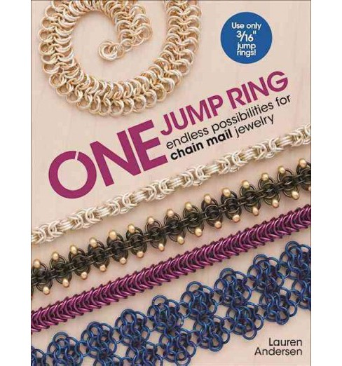 One Jump Ring : Endless possiblilities for chain mail jewelry (Paperback) (Lauren Andersen) - image 1 of 1