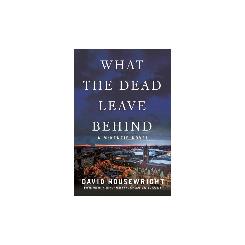 What the Dead Leave Behind - by David Housewright (Hardcover)