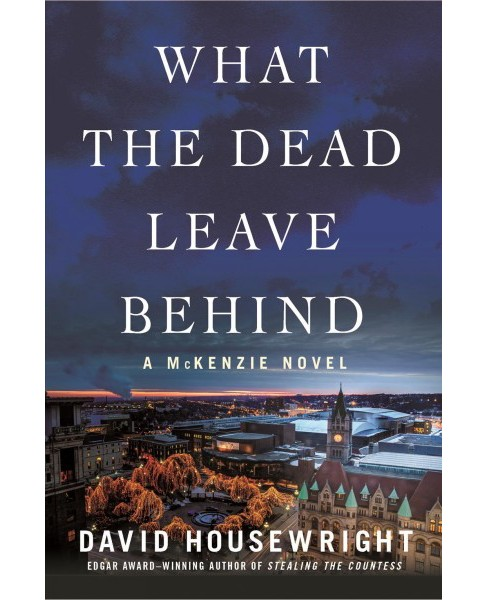 What the Dead Leave Behind -  by David Housewright (Hardcover) - image 1 of 1
