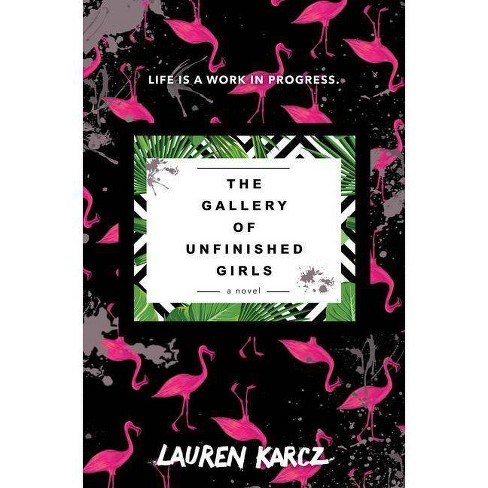 The Gallery of Unfinished Girls - by  Lauren Karcz (Hardcover) - image 1 of 1