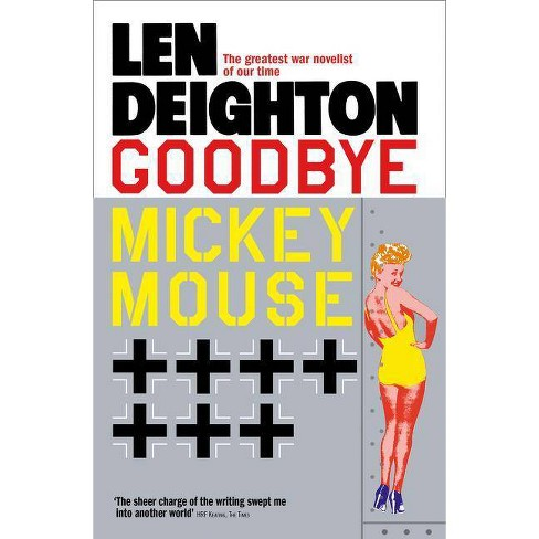 Goodbye Mickey Mouse - by  Len Deighton (Paperback) - image 1 of 1