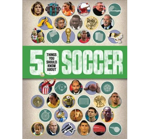 Soccer -  (50 Things You Should Know About) by Aidan Radnedge (Paperback) - image 1 of 1