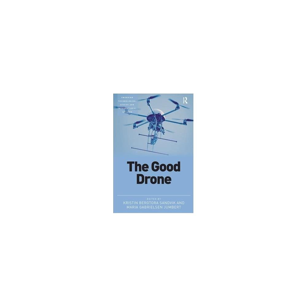 Good Drone - Reprint (Emerging Technologies, Ethics and International Affairs) (Paperback)