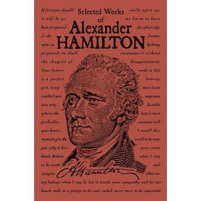 Selected Works of Alexander Hamilton - (Word Cloud Classics) (Paperback)