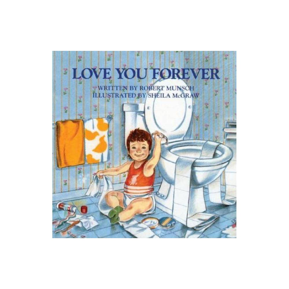Love You Forever - by Robert Munsch (Hardcover) Coupons
