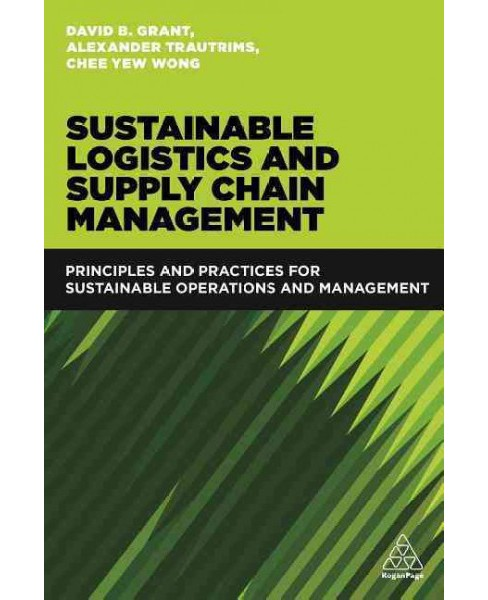 Sustainable Logistics and Supply Chain Management : Principles and Practices for Sustainable Operations - image 1 of 1