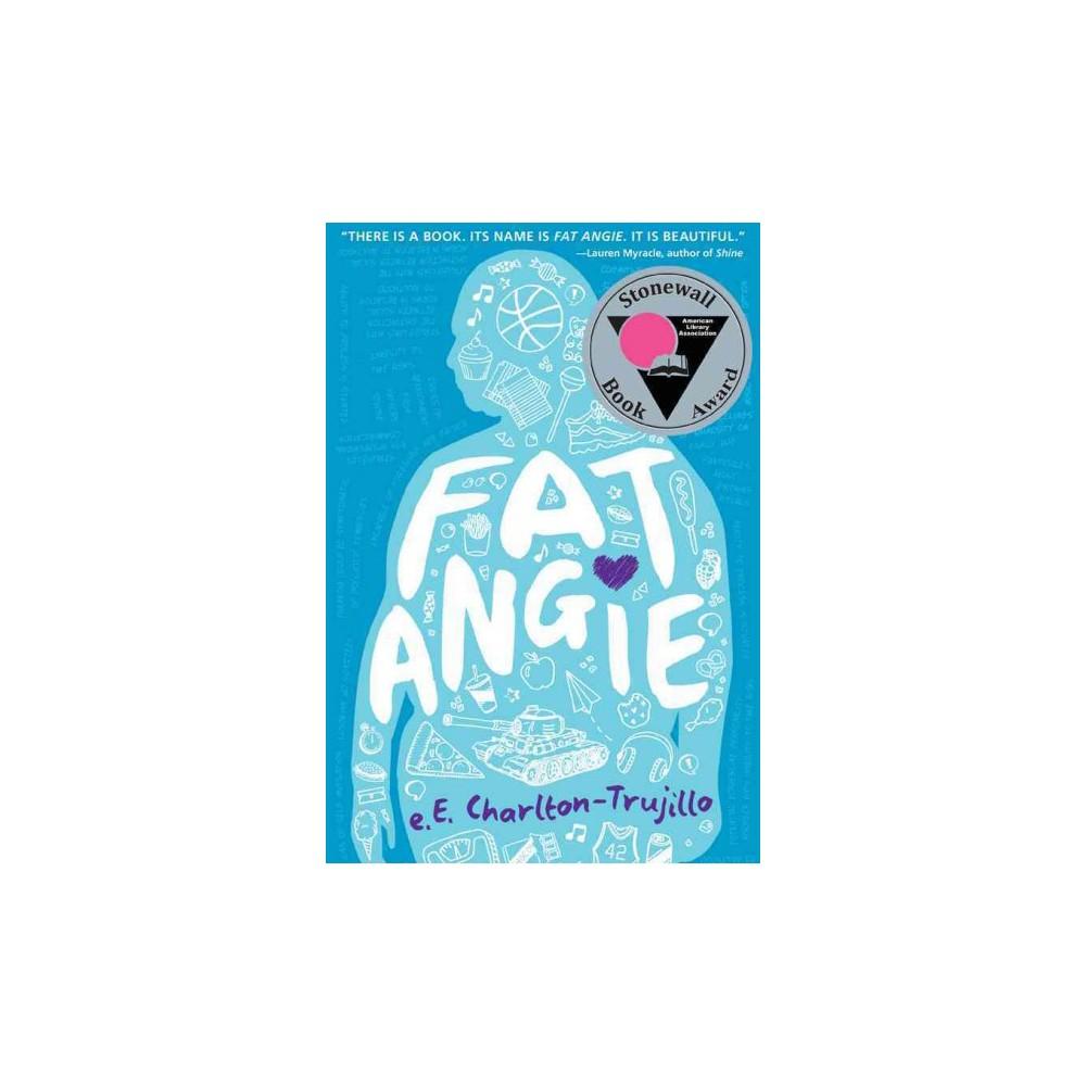 Fat Angie (Reprint) (Paperback) (E. E. Charlton-Trujillo)