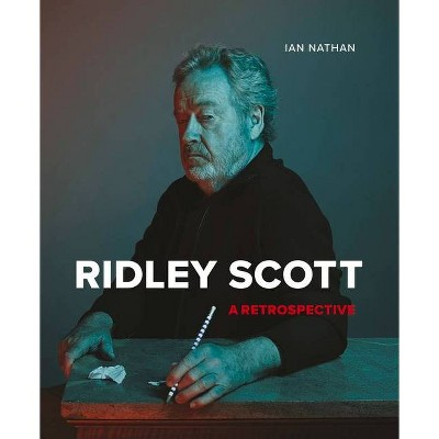 Ridley Scott - by  Ian Nathan (Hardcover)