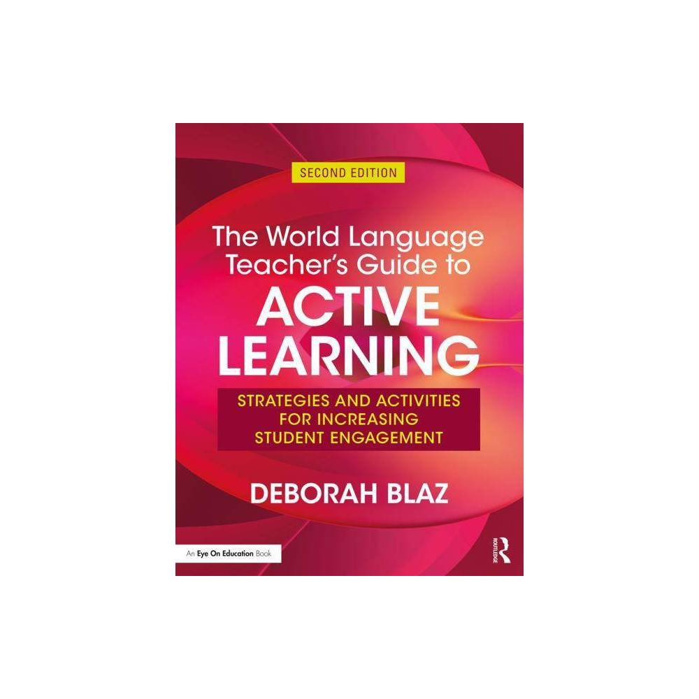 The World Language Teacher S Guide To Active Learning 2nd Edition By Deborah Blaz Paperback