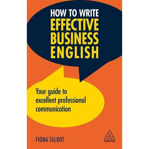 How to Write Effective Business English - 3 Edition by  Fiona Talbot (Paperback) - image 1 of 1