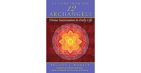 Lessons from the 12 Archangels : Divine Intervention in Daily Life (Paperback) (Belinda J. Womack) - image 1 of 1