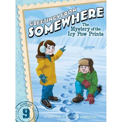 The Mystery of the Icy Paw Prints, 9 - (Greetings from Somewhere) by  Harper Paris (Paperback)
