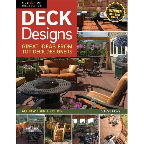 Deck Designs, 4th Edition - (Home Improvement) 4 Edition by  Steve Cory (Paperback) - image 1 of 1