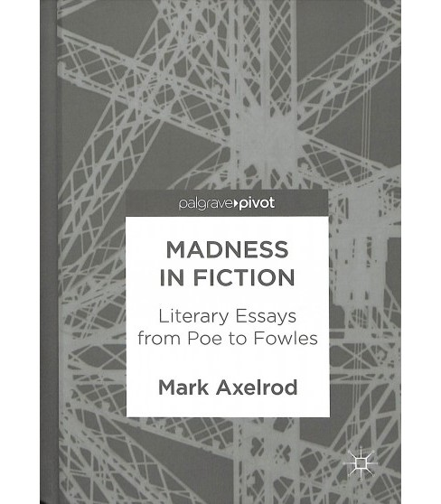 Madness in Fiction : Literary Essays from Poe to Fowles -  by Mark Axelrod (Hardcover) - image 1 of 1