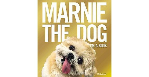 Marnie the Dog : I'm a Book (Hardcover) (Shirley Braha) - image 1 of 1