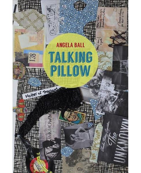 Talking Pillow -  (Pitt Poetry Series) by Angela Ball (Paperback) - image 1 of 1