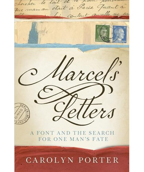Marcel's Letters : A Font and the Search for One Man's Fate -  Reprint by Carolyn Porter (Paperback) - image 1 of 1