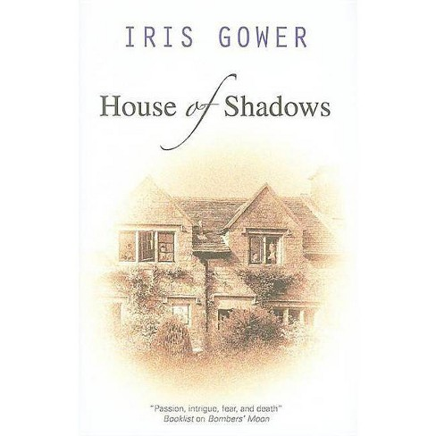 House of Shadows - by  Iris Gower (Hardcover) - image 1 of 1