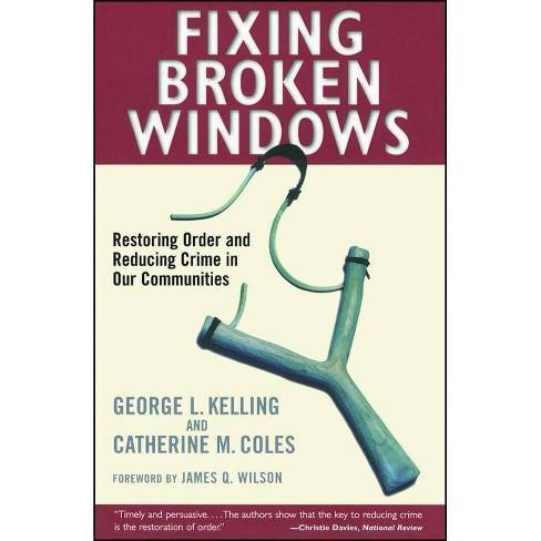 Fixing Broken Windows - by  Catherine M Coles & George L Kelling (Paperback) - image 1 of 1