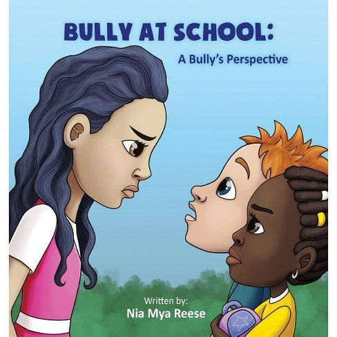 Bully At School - by  Nia Mya Reese (Hardcover) - image 1 of 1
