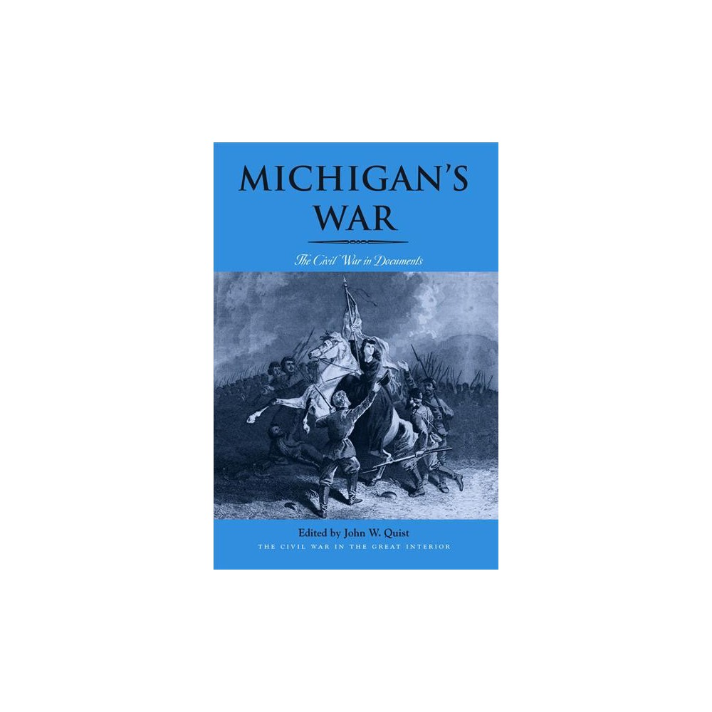 Michigan's War : The Civil War in Documents - Reprint (Paperback)