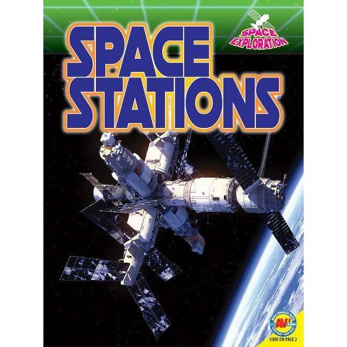 Space Stations - (Space Exploration) by  Christa C Hogan (Paperback) - image 1 of 1