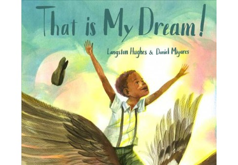 That Is My Dream! -  by Langston Hughes (Hardcover) - image 1 of 1