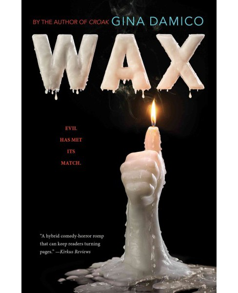 Wax -  Reprint by Gina Damico (Paperback) - image 1 of 1