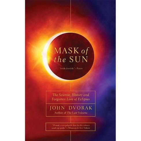 Mask of the Sun - by  John Dvorak (Paperback) - image 1 of 1