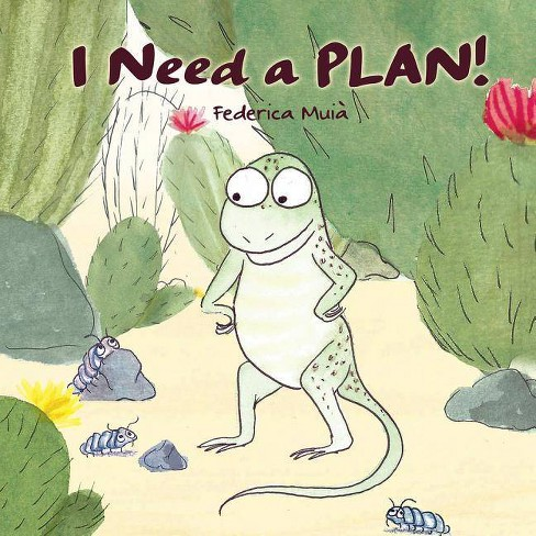 I Need a Plan! - by  Federica Muia (Hardcover) - image 1 of 1
