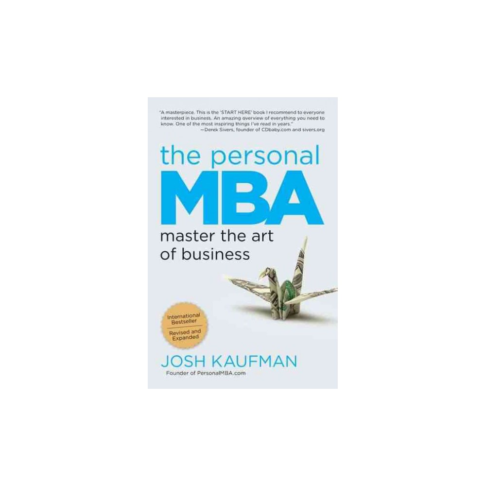Personal Mba : Master the Art of Business - Reprint by Josh Kaufman (Paperback)