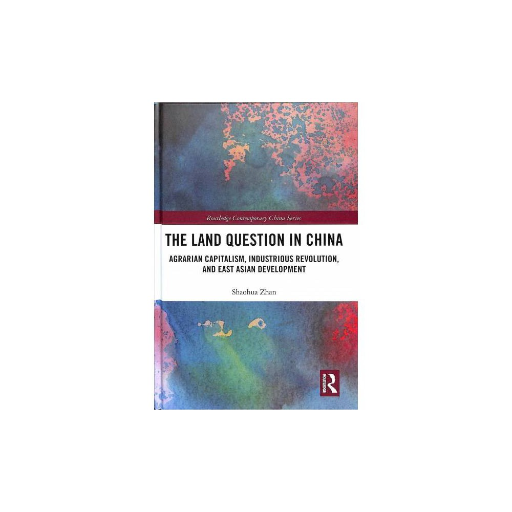Land Question in China : Agrarian Capitalism, Industrious Revolution, and East Asian Development