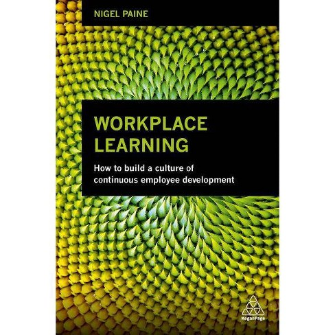 Workplace Learning - by  Nigel Paine (Paperback) - image 1 of 1