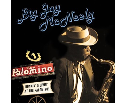 Big Jay Mcneely - Honkin & Jivin At The Palomino (CD) - image 1 of 1