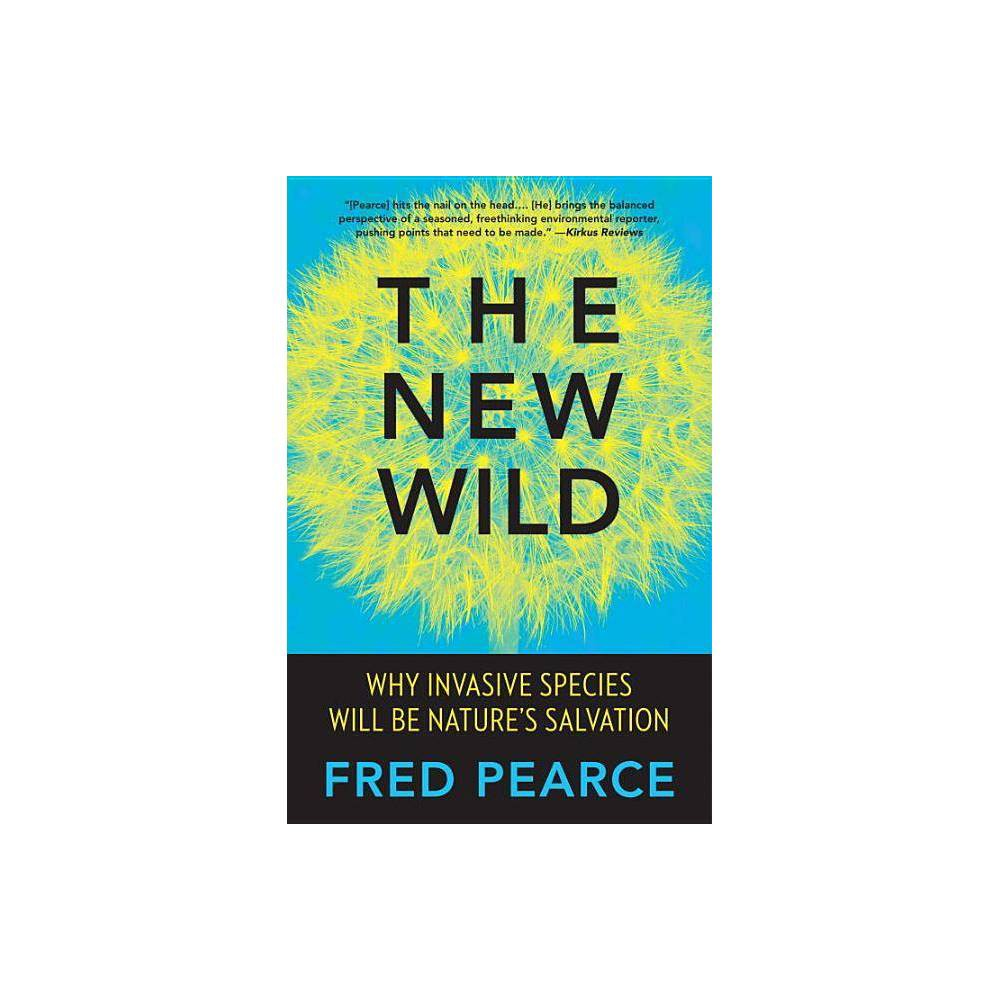The New Wild By Fred Pearce Paperback