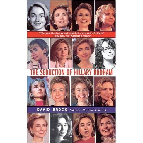 Seduction of Hillary Rodham - by  David Brock (Paperback) - image 1 of 1