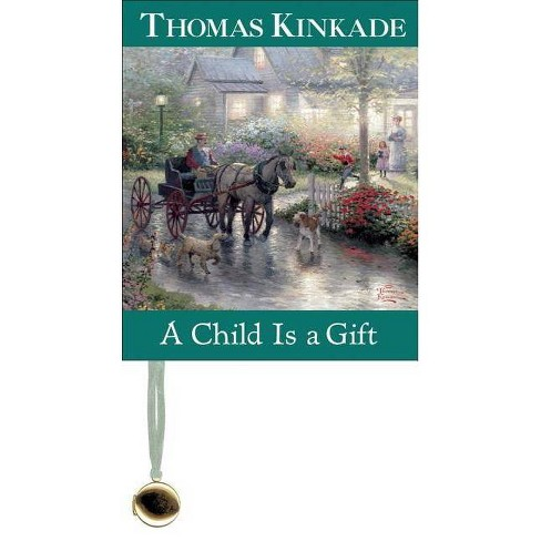 A Child Is a Gift - by  Thomas Kinkade (Hardcover) - image 1 of 1