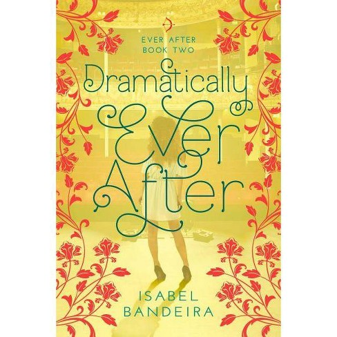Dramatically Ever After - by  Isabel Bandeira (Paperback) - image 1 of 1