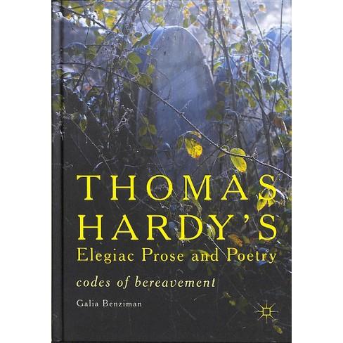 Thomas Hardy's Elegiac Prose and Poetry : Codes of Bereavement - by Galia  Benziman (Hardcover)