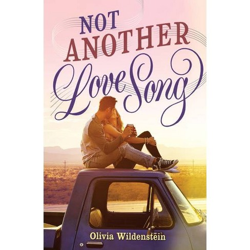 Not Another Love Song - by  Olivia Wildenstein (Hardcover) - image 1 of 1