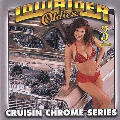 Various Artists - Lowrider Oldies Chrome Volume 3 (CD)