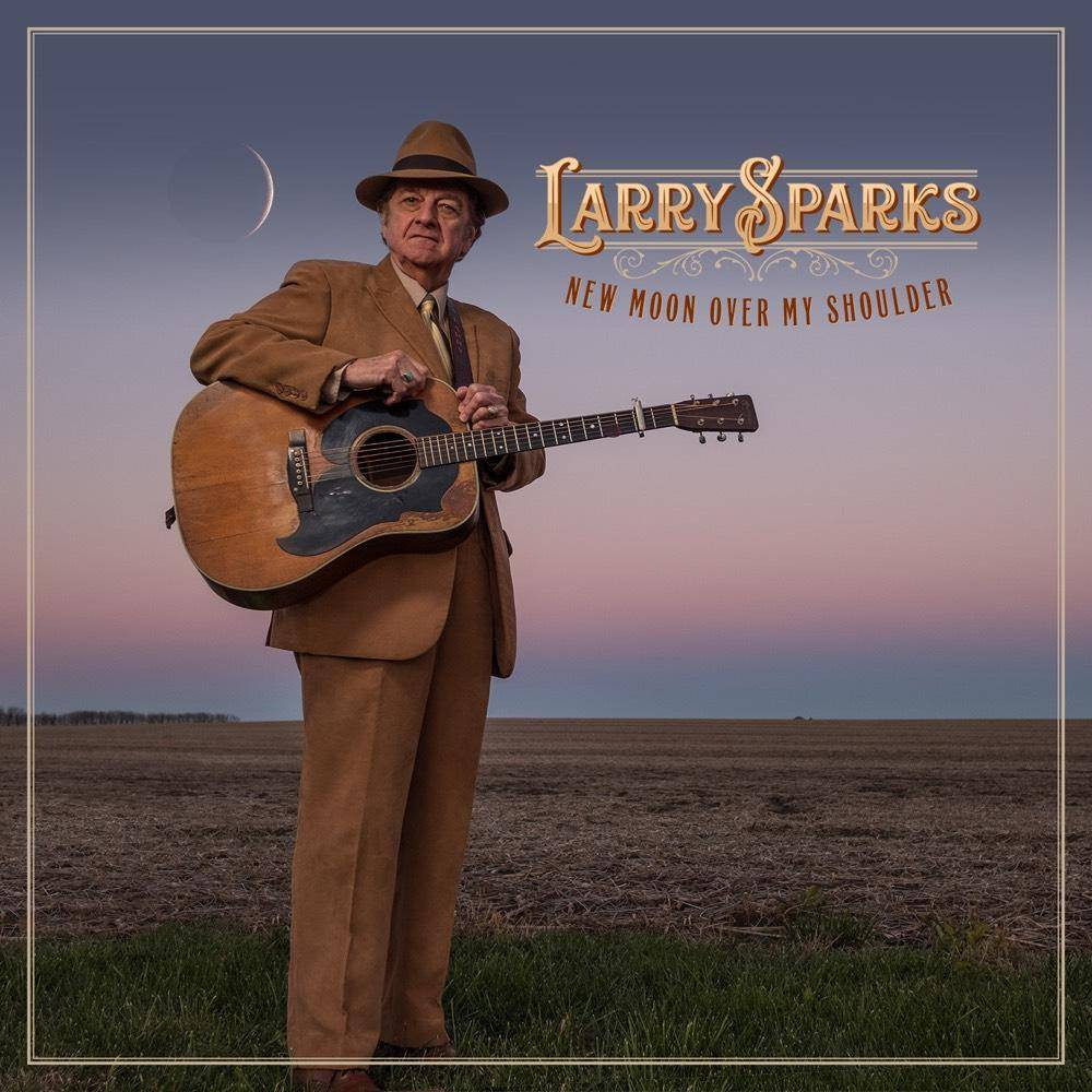 Larry Sparks New Moon Over My Shoulder Cd