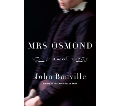 Mrs. Osmond -  by John Banville (Hardcover) - image 1 of 1