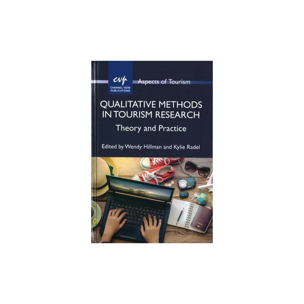 Qualitative Methods in Tourism Research : Theory and Practice (Hardcover)